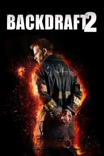 Backdraft 2 (2019) เปรวไฟกับวีรบุรุษ 2