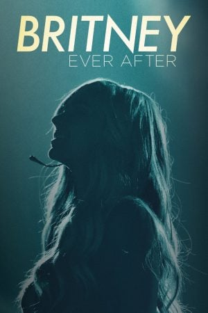 Britney Ever After (2017) บริทนี่ย์ ชั่วนิรันดร์ จากนี้และตลอดไป